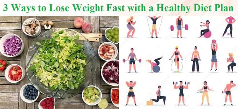 3 Ways to Lose Weight Fast with a Healthy Diet Plan