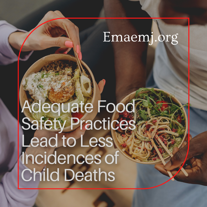 Adequate Food Safety Practices Lead to Less Incidences of Child Deaths