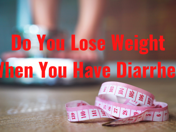 Do You Lose Weight When You Have Diarrhea