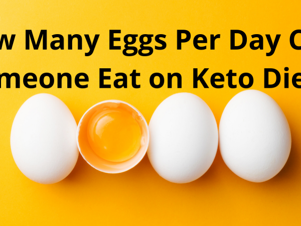 How Many Eggs Per Day Can Someone Eat on Keto Diet?