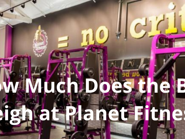 How Much Does the Bar Weigh at Planet Fitness?