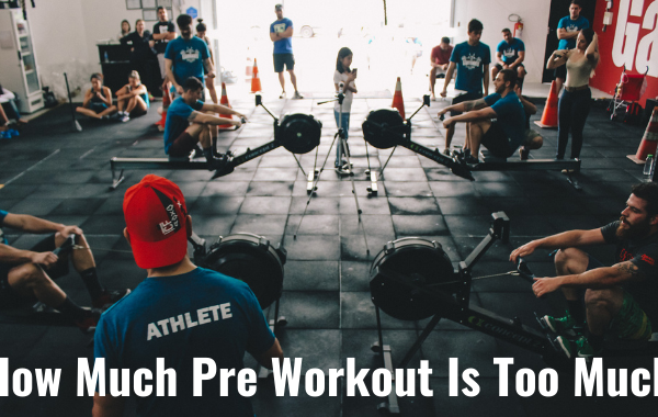 All about How Much Pre Workout Is Too Much