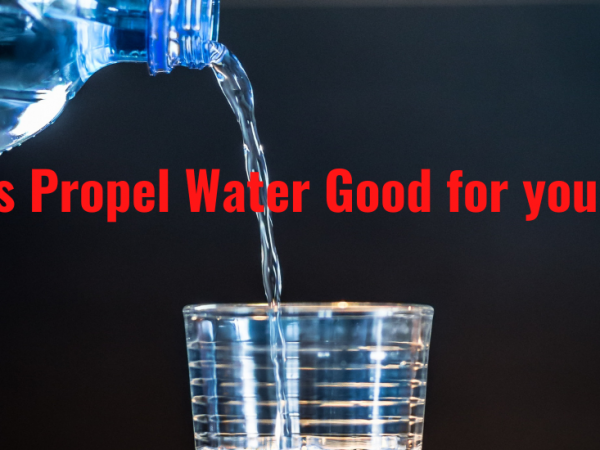 Is Propel Water Good for you?